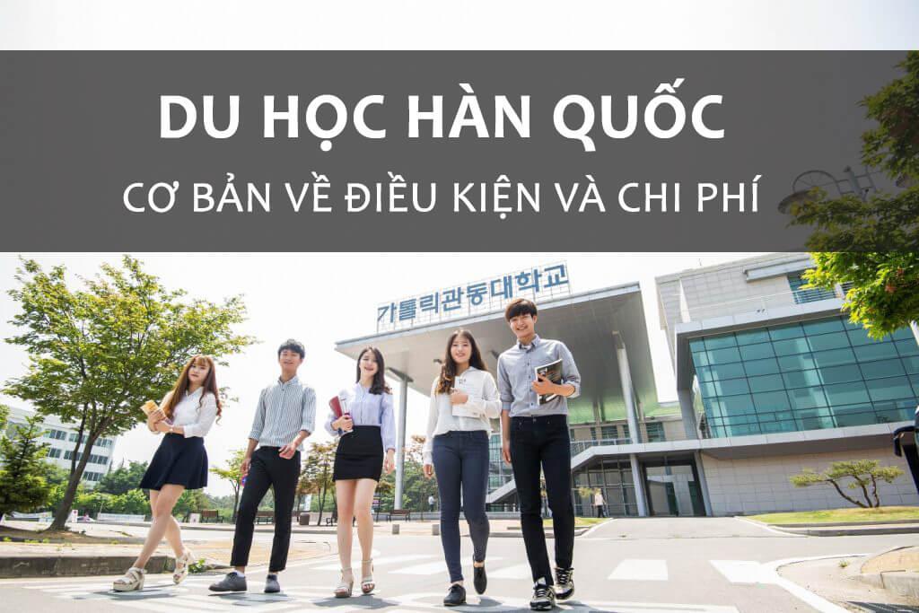 Du học Hàn Quốc: thông tin cơ bản về điều kiện và chi phí