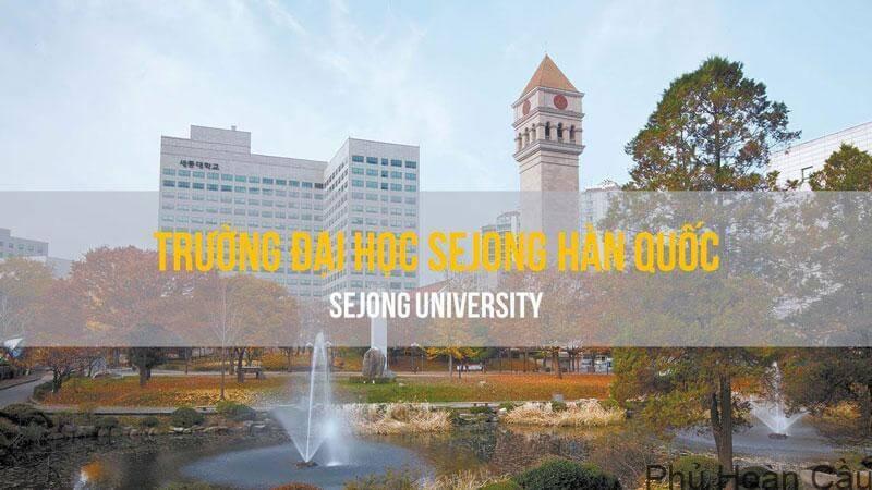 Đại học Sejong Hàn Quốc - TOP 10 trường đào tạo ngành khoa học xã hội